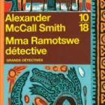 Mma Ramotswe détective d'Alexander Mc Call Smith