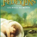 Fedeylins : les rives du monde de Nadia Coste