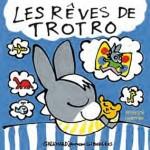 Les rêves de Trotro – Bénédicte Guettier