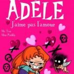Mortelle Adèle : J'aime pas l'amour !