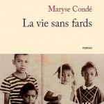 La vie sans fards &#8211; Maryse Cond {RL2012}