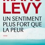 Concours 4 – Un sentiment plus fort que la peur – Marc Levy