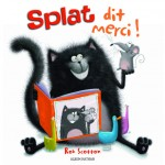 Splat dit merci ! – Rob Scotton