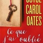 Ce que j'ai oublié de te dire – Joyce Carol Oates