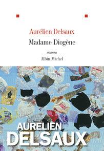 Madame Diogène Rentrée littéraire