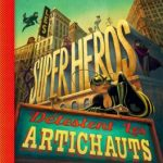 Les Super-Héros détestent les artichauts – Benjamin Lacombe