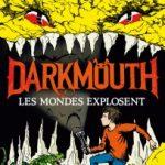 Darkmouth T.2 : Les mondes explosent