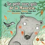 Le petit ours gris de la Mauricie #Concours