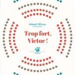 Trop fort, Victor ! – Prix des Incos 2016 Ce2-CM1