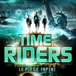 Time Riders tomes 7 – 8 & 9