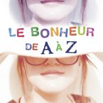Le bonheur de A à Z : Une héroïne à part nous présente sa vie