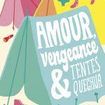 Amour, vengeance & tentes quechua – Roman ado