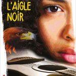 L'aigle noir – Roman ado/adulte
