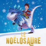 Le Noëlosaure – Roman de Noël !!