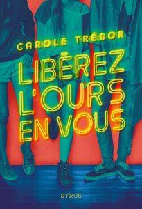 Liberez L Ours En Vous Carole Trebor Delivrer Des Livres
