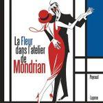 La fleur dans l'atelier de Mondrian – BD