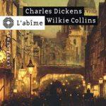 L'abîme de Wilkie Collins et Charles Dickens
