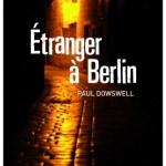 Etranger à Berlin de Paul Dowswell