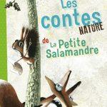 Les contes nature de la petite salamandre d'Amélie Sandre