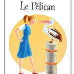Le pélican d'Odette Leclerc