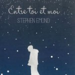 Entre toi et moi – Stephen Emond