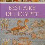Bestiaire de l'Egypte – Archéologie : une histoire sans fin