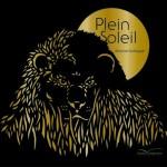 Antoine Guilloppé – Plein soleil / Ma jungle
