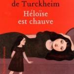 Héloïse est chauve – Emilie de Turckheim