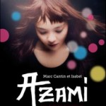 Azami, le coeur en deux – Marc Cantin & Isabel