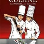 La cuisine : des métiers, une passion