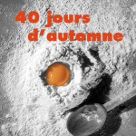 40 jours d'automne – Philippe Milbergue
