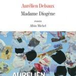 Madame Diogène – Aurélien Delsaux #RL2014