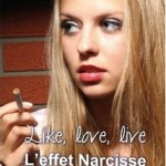 Like, love, live Tome 1 : l'effet Narcisse