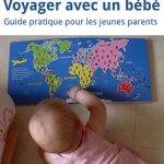 Voyager avec un bébé : guide pratique pour les jeunes parents
