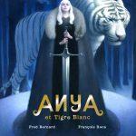 ANYA et Tigre Blanc – Conte de Bernard et Roca