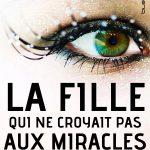 La fille qui ne croyait pas aux miracles