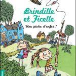 Brindille et Ficelle – T.1 Une pêche d'enfer !