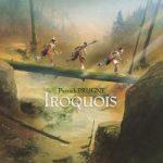 Iroquois – Bande dessinée ado/adulte