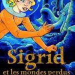 Sigrid et les mondes perdus T.1