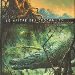 Le maître des crocodiles – Bd ado/adulte