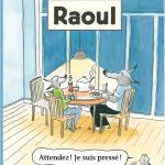 Raoul : Attendez! Je suis pressé ! – Album