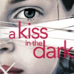 A kiss in the dark : amour ou mensonge ?