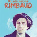 Un ado nommé Rimbaud – Biographie romancée