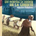 Harriet Tubman l'étonnante histoire