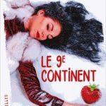 Le 9ème continent – Nouvelles