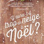 Y aura-t-il trop de neige à Noël ? Nouvelles romantiques