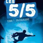 Les 5/5 – T.1 : En équilibre – Roman ado – Case 21