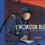 L'horizon bleu – Album sur la 1ère guerre Mondiale