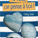 Tu vois, on pense à toi ! de Cathy Ytak