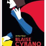 Blaise Cyrano : le raté magnifique ❤